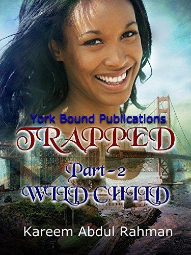 TRAPPED: Part 2: Wild Child  by  Kareem Abdul Rahman