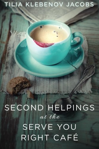 Second Helpings at the Serve You Right Cafe Tilia Klebenov Jacobs
