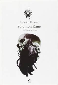 Solomon Kane. Il ciclo completo Robert E. Howard