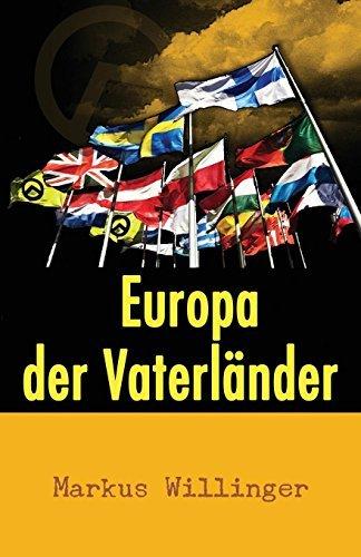 Europa Der Vaterländer: Eine Unabhängigkeitserklärung Markus Willinger