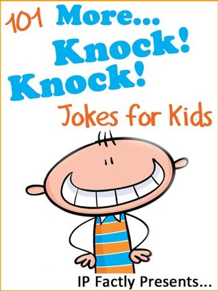 101 More Knock Knock Jokes for Kids (Joke Books for Kids Book 2)  by  IP Grinning