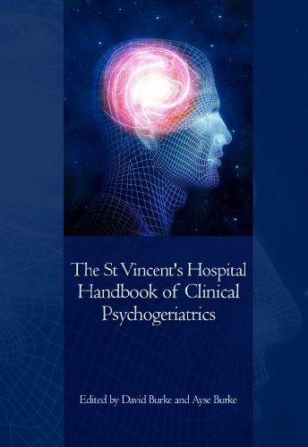 The St Vincents Hospital Handbook of Clinical Psychogeriatrics  by  David Burke