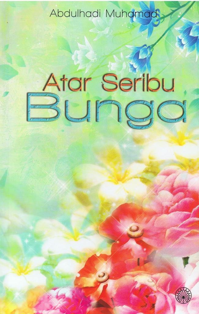Atar Seribu Bunga  by  Abdulhadi Muhamad