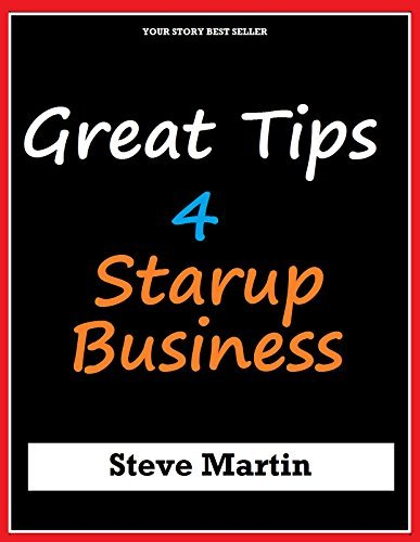 Startup - Great Tips For Startup Business  by  Steve  Martin