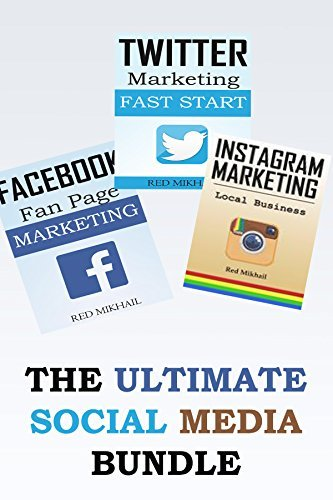 The Ultimate Social Media Bundle: 3X Your Business Through The Power of Facebook, Twitter and Instagram Red Mikhail