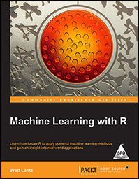 Machine Learning With R: Learn How to Use R to Apply Powerful Machine Learning Methods and Gain an Insight into Real-World Applications  by  Brett Lantz