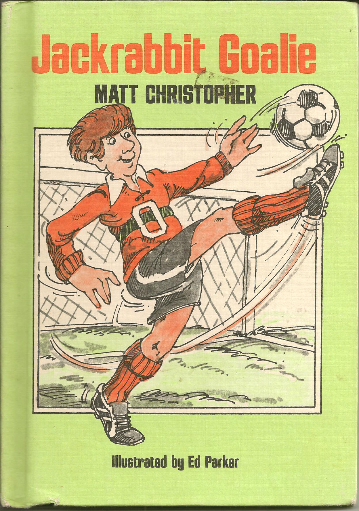 Jackrabbit Goalie (Weekly Reader Books) Matt Christopher
