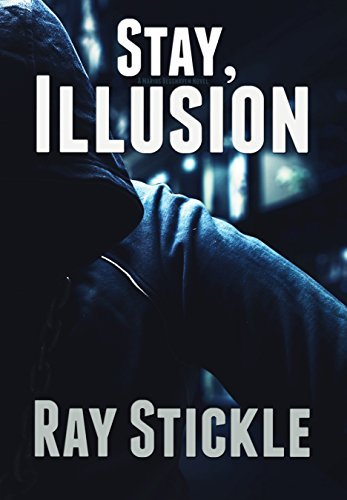 Stay, Illusion (Marius Besshaven Book 2) Ray Stickle