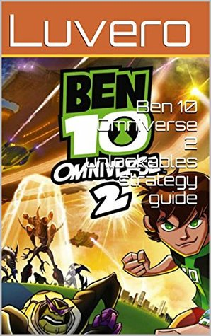 Ben 10 Omniverse 2 unlockables strategy guide  by  Luvero