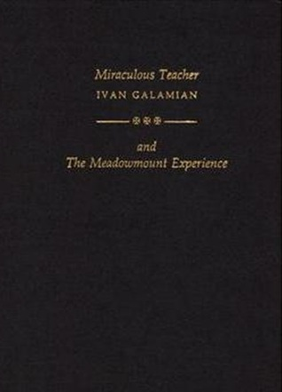 Miraculous Teacher: Ivan Galamian and the Meadowmount Experience Elizabeth A.H. Green