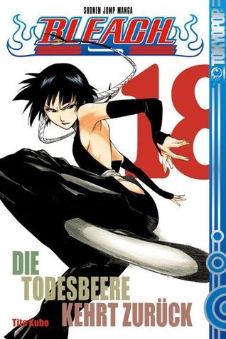 Bleach Volume 18: Die Todesbeere kehrt zurück (Bleach, #18) Tite Kubo