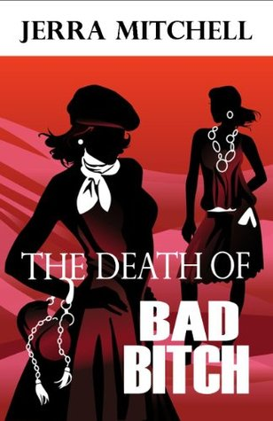 The Death of Bad Bitch (IVEverALady Book 1) Jerra Mitchell