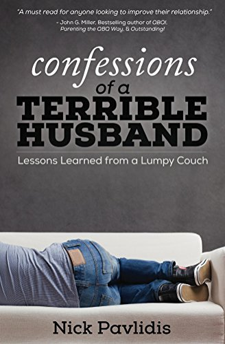 Confessions of a Terrible Husband: Lessons Learned from a Lumpy Couch  by  Nick Pavlidis