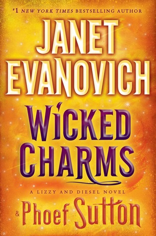 Wicked Charms (Lizzy & Diesel #3)  by  Janet Evanovich