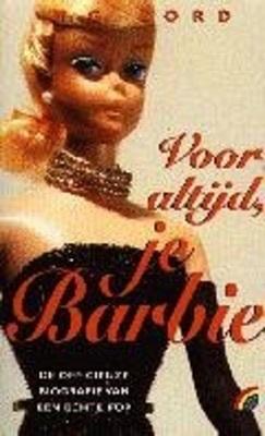 Voor altijd, je Barbie: de officieuze biografie van een echte pop M.G. Lord