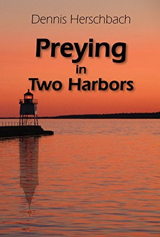 Preying in Two Harbors Dennis Herschbach