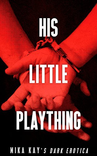His Little Plaything: Mika Kay