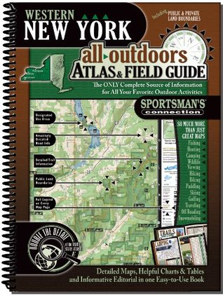 Western New York All Outdoors Atlas & Field Guide Sportsmans Connection