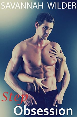 Step Obsession  by  Savannah Wilder