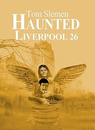 Haunted Liverpool 26 Tom Slemen
