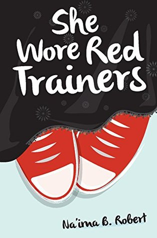 She Wore Red Trainers  by  Naima B. Robert