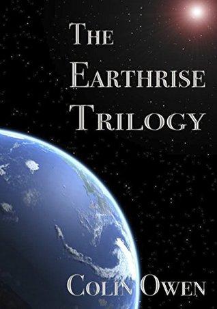 The Earthrise Trilogy Colin Owen