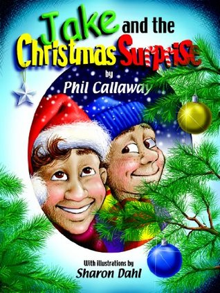 Jake and the Christmas Surprise Phil Callaway