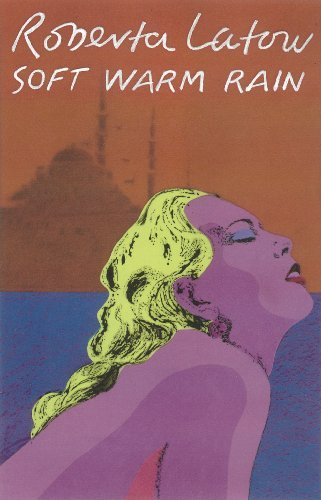 Soft Warm Rain (Mirella, Rashid and Adam Book 1)  by  Roberta Latow