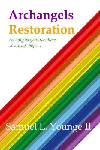 Restoration: As long as you live there is always hope... (Archangels Book 2) Samuel Younge