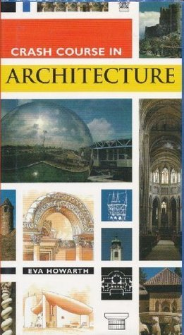 Crash Course in European Architecture  by  Eva Howarth
