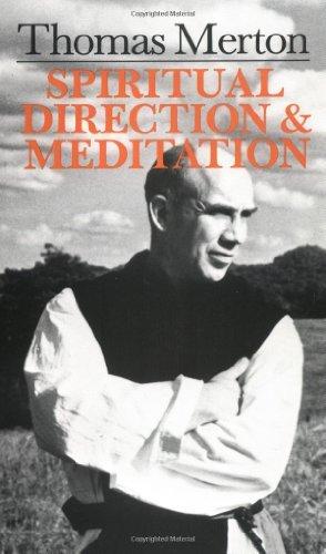 Thomas Merton:  Spiritual Direction And Meditation  by  Thomas Merton