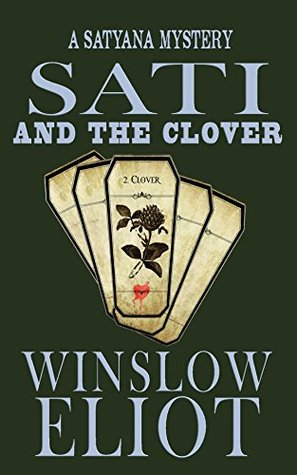 Sati and the Clover (A Satyana Mystery Book 2) Winslow Eliot