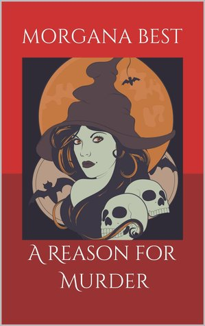 A Reason for Murder (A Misty Sales Cozy Mystery, #2)  by  Morgana Best
