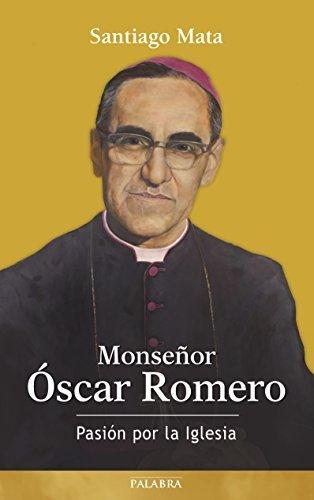 Monseñor Óscar Romero  by  Santiago Mata