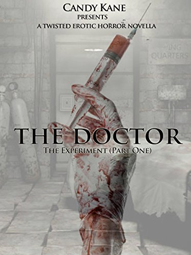 The Doctor: The Experiment (Part One) CANDY KANE