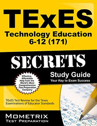 TExES Technology Education 6-12 (171) Secrets Study Guide: TExES Test Review for the Texas Examinations of Educator Standards TExES Exam Secrets Test Prep Team