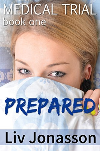 Prepared: A Humiliating First-Time and Backdoor Medical Fetish Story (Medical Trial Series Book 1)  by  Liv Jonasson