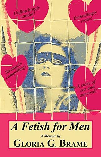 A Fetish for Men Gloria G. Brame