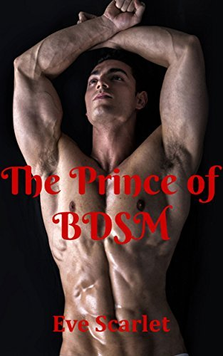 The Prince of BDSM  by  Eve Scarlet