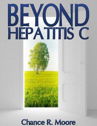 Beyond Hepatitis C  by  Chance Moore