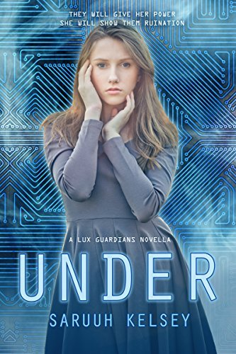 Under: A Lux Guardians companion prequel  by  Saruuh Kelsey