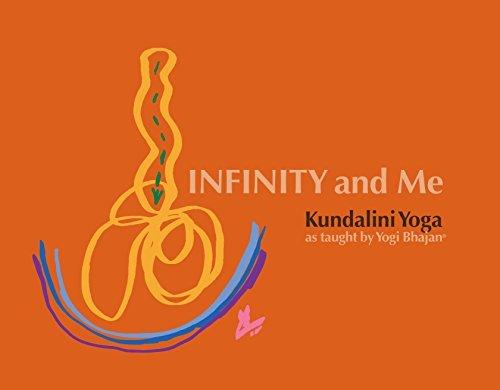 Infinity and Me: Kundalini Yoga as Taught  by  Yogi Bhajan by Yogi Bhajan