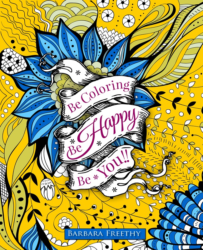 Be Happy: Adult Coloring Book (Be Coloring) (Volume 1)  by  Barbara Freethy