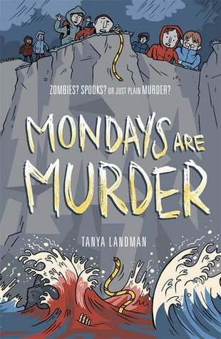 Mondays Are Murder. Tanya Landman Tanya Landman