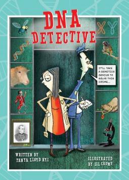 DNA Detective  by  Tanya Lloyd Kyi