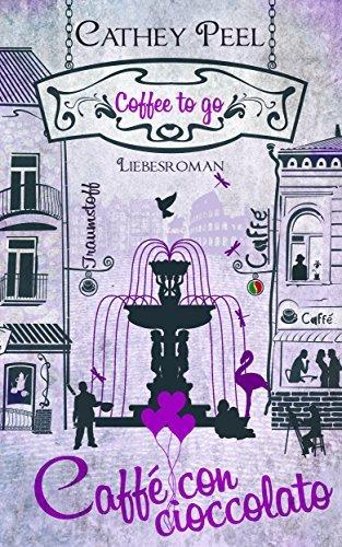Liebe auf Italienisch - caffé con cioccolato  by  Cathey Peel