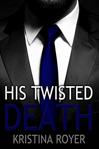 His Twisted Death (Billionaire Encounter, Series 1) Kristina Royer