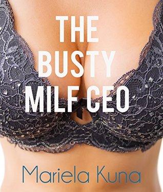 The Busty Milf CEO: A Cougar Cuckold Romance Mariela Kuna
