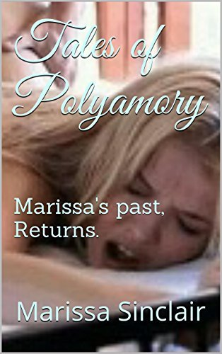 Tales of Polyamory: Marissas past, Returns. (Multiple love Book 2)  by  Marissa Sinclair