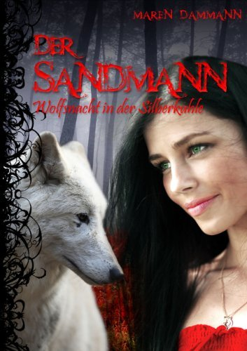 Der Sandmann - Wolfsnacht in der Silberkuhle  by  Maren Dammann